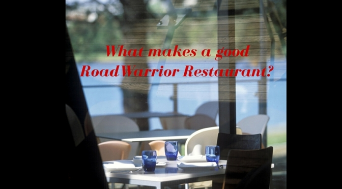 A Tale of Two Lists – What makes a good RoadWarrior Restuarant