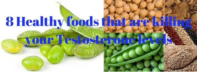 8 Foods that are good for you but killing your Testosterone levels