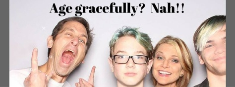 Age gracefully- Nah!!