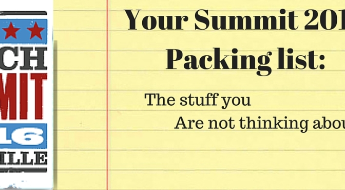 The things you need to bring to Summit that you might not be thinking about.