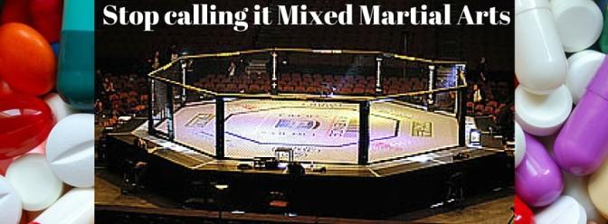 Stop calling it Mixed Martial Arts…..