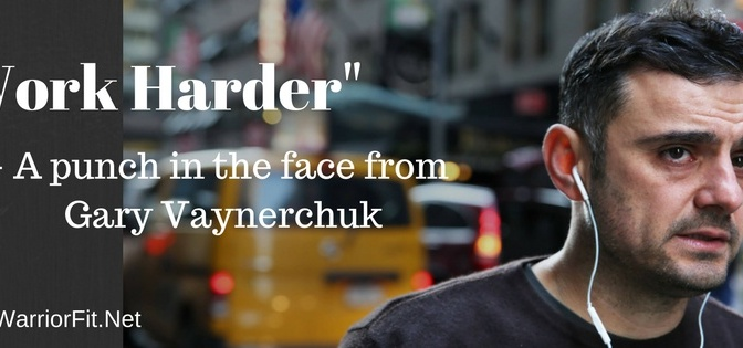 """Work Harder"" – Gary Vanyerchuk"